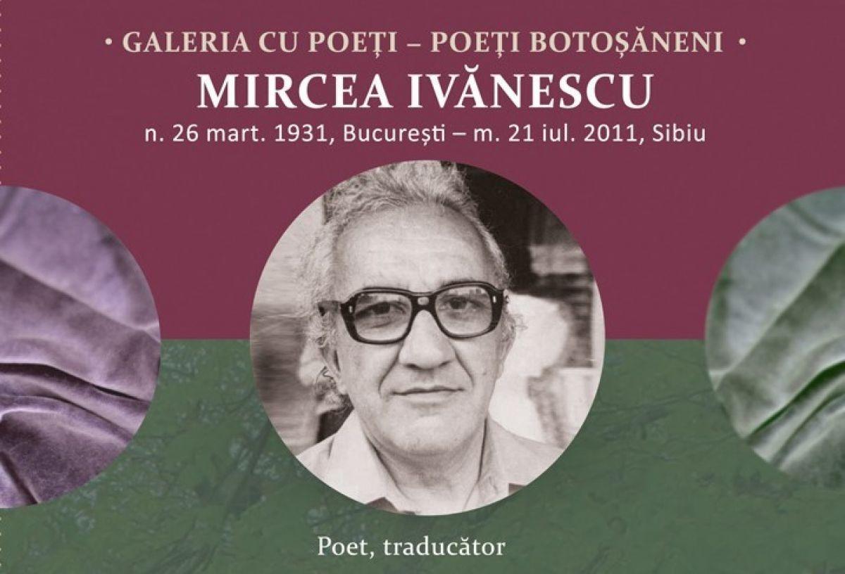 GALERIA CU POEȚI: Mircea Ivanescu, ludicul melancolic - Despre Botosaniul  interzis