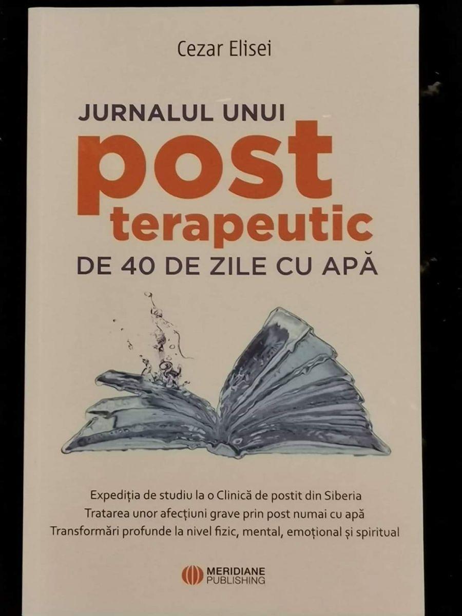 """40/40: """"Jurnalul unui post terapeutic de 40 de zile cu apă"""" de Cezar Elisei"""